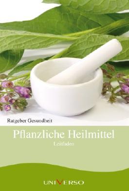 Ratgeber Gesundheit - Leitfaden pflanzliche Heilmittel