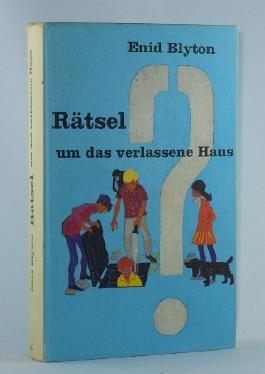 Rätsel um das verlassene Haus. Eine spannende Geschichte für Jungen und Mädchen. Deutsche Übersetzung von Ilse Winkler-Hoffmann