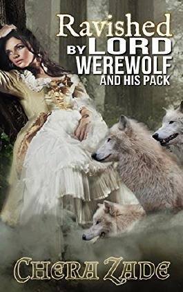 Ravished By Lord Werewolf (And His Pack): (BBW Victorian Shifter Group Paranormal Romance)