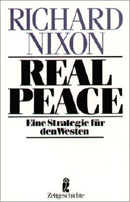Real Peace. Eine Strategie für den Westen.