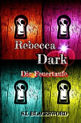 Rebecca Dark (Die Feuertaufe)