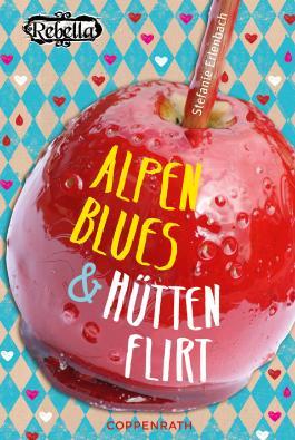 Rebella - Alpenblues & Hüttenflirt