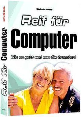 Reif für den Computer