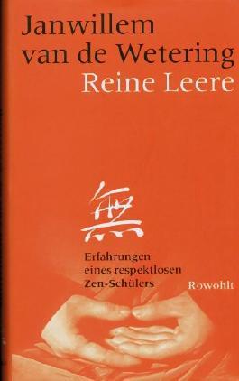 Reine Leere. Erfahrungen eines respektlosen Zen-Schülers