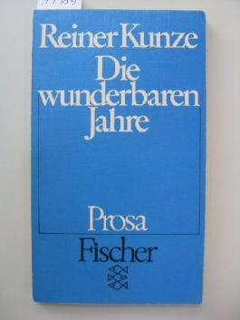 Reiner Kunze: Die wunderbaren Jahre - Prosa