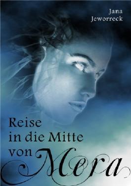 Reise in die Mitte von Mera (Fantasyroman)