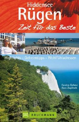 Reiseführer Rügen - Zeit für das Beste: Highlights der Ostseeinsel & Wohlfühladressen. Geheimtipps für den Urlaub mit Kindern an der Ostseeküste, auf Hiddensee ... Highlights, Geheimtipps, Wohlfühladressen