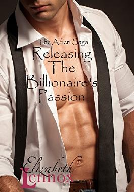Releasing the Billionaire's Passion (The Alfieri Saga Book 6)