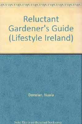 Reluctant Gardener's Guide (Lifestyle Ireland)