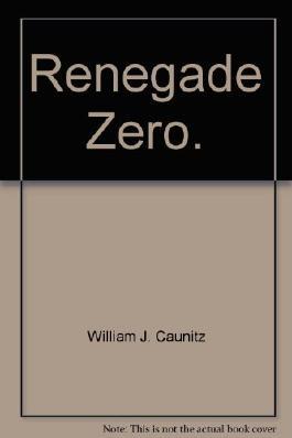 Renegade Zero.