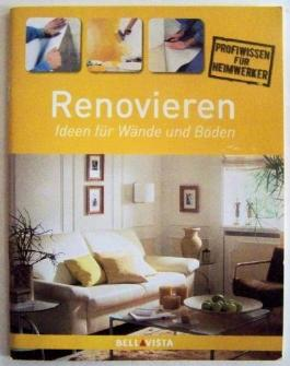 Renovieren - Ideen für Wände und Böden - Profiwissen für Handwerker