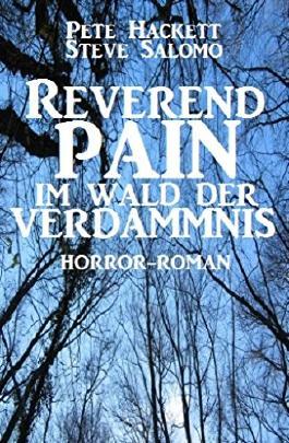 Reverend Pain: Im Wald der Verdammnis: Band 7 der Horror-Serie