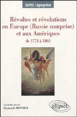 Révoltes et révolutions en Europe (Russie comprise) et aux Amériques : De 1773 à 1802