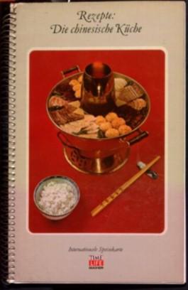 Rezepte: Die chinesische Küche. Internationale Speisekarte. Time-Life-Bücher.