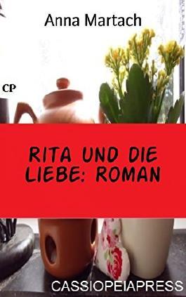 Rita und die Liebe: Roman: Cassiopeiapress Unterhaltung