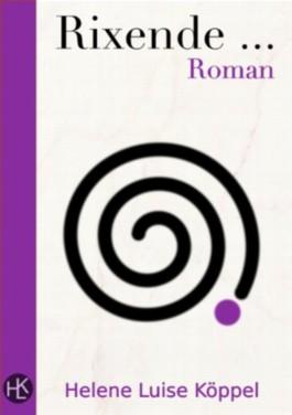 Rixende ... : Historischer Roman