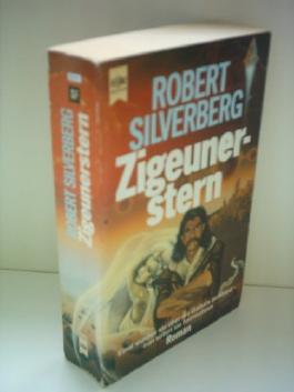 Robert Silverberg: Zigeunerstern - Einst wurden sie über die Galaxis zerstreut - nun sollen sie heimkehren.