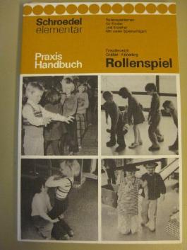 Rollenspiel (Praxis Handbuch - Rollenspiellernen für Kinder und Erzieher - Mit vielen Spielvorlagen)