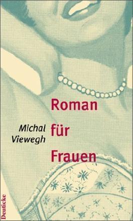 Roman für Frauen von Viewegh. Michal (2002) Gebundene Ausgabe