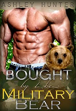 Romance: Bought By The Military Bear: BBW Paranormal Shapeshifter Romance (BBW Shifter Romance, Paranormal, Military Romance, Werebear Romance)