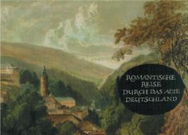 Romantische Reise durch das alte Deutschland