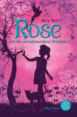 Rose und die verschwundene Prinzessin
