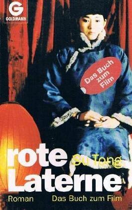 Rote Laterne : Roman ; [das Buch zum Film]. Goldmann 42073, = Qiqie-chengqun ; 3442420733 Su Tong. Dt. von Stefan Linster,
