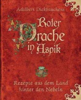 Adalbert Dickbauchens Roter Drache in Aspik