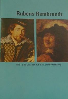 Rubens Rembrandt Bild und Leseheft für die Kunstbetrachtung