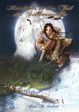 Rückkehr in das Tal der Silberwölfe (Alfons Th. Seeboth)