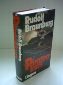 Rudolf Braunburg: Piratenkurs