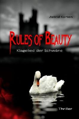 Rules of Beauty - Klagelied der Schwäne