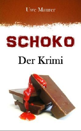 SCHOKO - Der Krimi