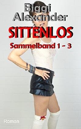 SITTENLOS: Sammelband 1 - 3