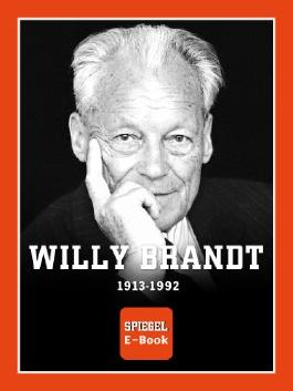 SPIEGEL E-Book: Willy Brandt (1913-1992)
