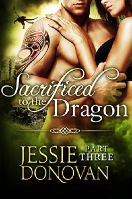 Sacrificed to the Dragon: Part Three (A BBW Dragon-shifter Paranormal Romance) (Stonefire Dragons Book 3)