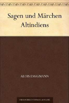 Sagen und Märchen Altindiens (German Edition)