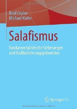 Salafismus: Fundamentalistische Strömungen und Radikalisierungsprävention von Ceylan. Rauf (2013) Taschenbuch