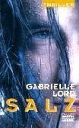 Salz : Science Fiction Thriller. Bastei 12618 , OT : Salt, ; 3404126181 Aus dem Engl. von Nikolaus Gatter,