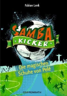 Samba Kicker - Die magischen Schuhe von Pelé