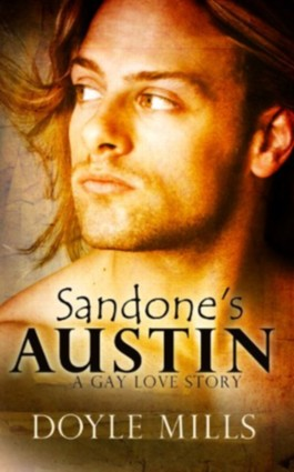 Sandone's Austin A Gay Love Story by Doyle Mills