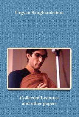 Sangharakshita - Collected Lectures Vols I and II
