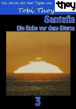 Santafia - Die Ruhe vor dem Sturm