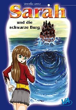Sarah und die schwarze Burg: Wenn sich alles gegen dich wendet ...