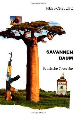 Savannenbaum: Satirische Groteske