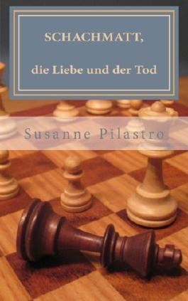 Schachmatt, die Liebe und der Tod