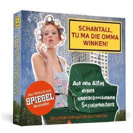 Schantall. tu ma die Omma winken!: Aus dem Alltag eines unerschrockenen Sozialarbeiters. Das komplette Hörbuch - gelesen vom Autor von Kai Twilfer (2013) Audio CD