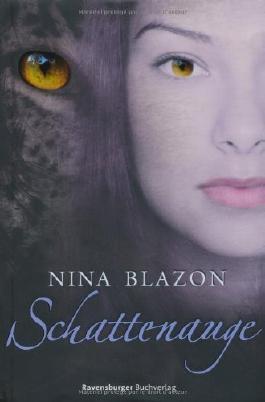 Schattenauge von Blazon. Nina (2010) Gebundene Ausgabe