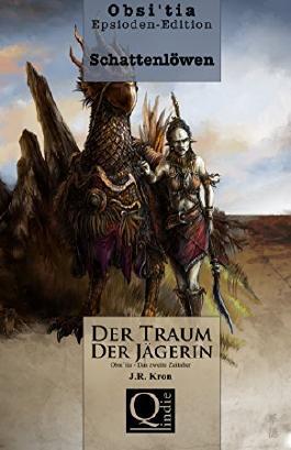 Schattenlöwen: Der Traum der Jägerin - Episode I.I (Obsi'tia - Episoden Edition 1)