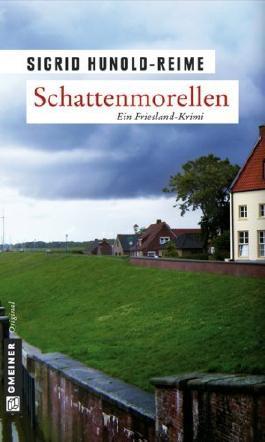 Schattenmorellen. Kriminalroman von Hunold-Reime. Sigrid (2009) Broschiert